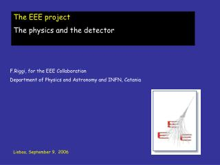 The EEE project The physics and the detector
