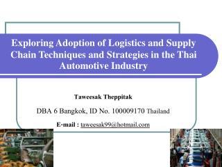 Taweesak Theppitak DBA 6 Bangkok, ID No. 100009170  Thailand  E-mail :  taweesak99@hotmail