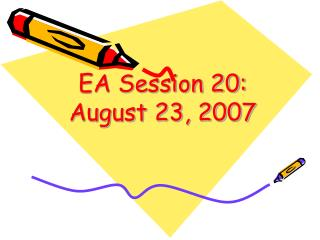 EA Session 20:  August 23, 2007