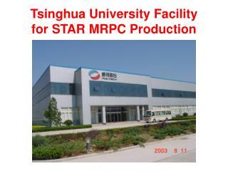Tsinghua University Facility for STAR MRPC Production