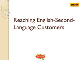 Reaching English-Second-Language Customers