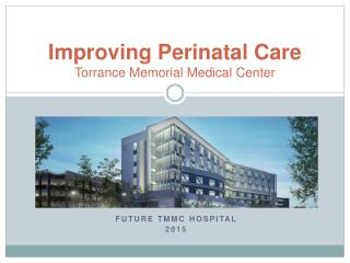 Improving Perinatal Care Torrance Memorial Medical Center