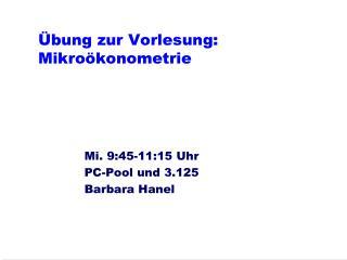 Übung zur Vorlesung: Mikroökonometrie