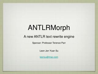 ANTLRMorph A new ANTLR text rewrite engine
