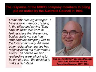 The response of the MRPG company members to being put on notice by the Australia Council in 1996