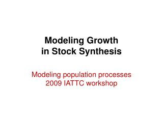 Modeling Growth  in Stock Synthesis