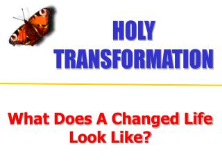 What Does A Changed Life Look Like?