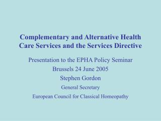 Complementary and Alternative Health Care Services and the Services Directive