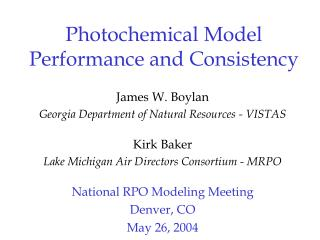Photochemical Model Performance and Consistency