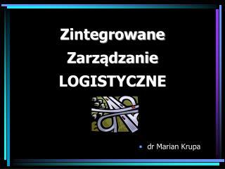 Zintegrowane Zarządzanie LOGISTYCZNE