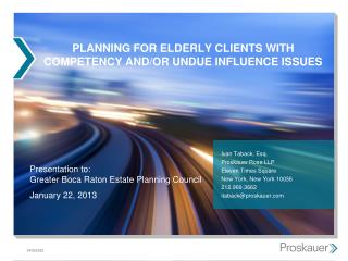 PLANNING FOR ELDERLY CLIENTS WITH COMPETENCY AND/OR UNDUE INFLUENCE ISSUES