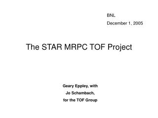 The STAR MRPC TOF Project