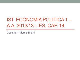 Ist. Economia POLITICA 1 – a.a. 2012/13 – Es. Cap. 14