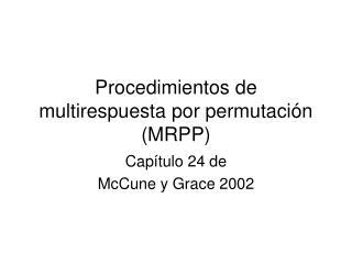 Procedimientos de multirespuesta por permutación (MRPP)
