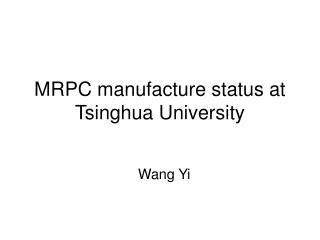 MRPC manufacture status at Tsinghua University