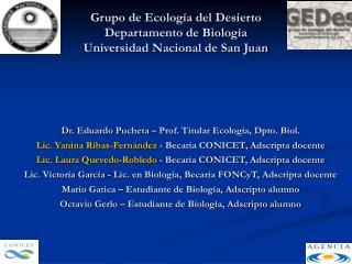 Grupo de Ecología del Desierto Departamento de Biología Universidad Nacional de San Juan