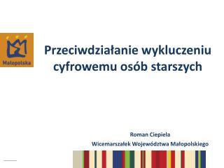 Prezydent Tarnowa 1994 – 1998 Wiceprezydent Tarnowa 1998 – 2000