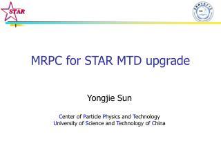 MRPC for STAR MTD upgrade