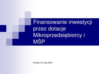 Finansowanie inwestycji przez dotacje Mikroprzedsiębiorcy i MŚP
