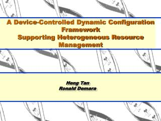 A Device-Controlled Dynamic Configuration Framework  Supporting Heterogeneous Resource Management