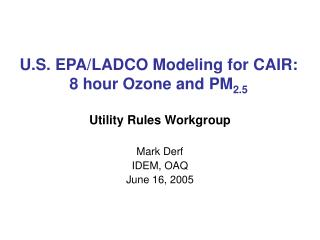 U.S. EPA/LADCO Modeling for CAIR: 8 hour Ozone and PM 2.5