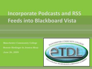 Incorporate Podcasts and RSS Feeds into  Blackboard  Vista