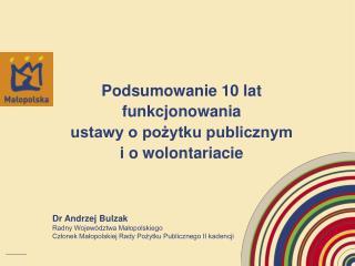 Podsumowanie 10 lat funkcjonowania  ustawy o pożytku publicznym  i o wolontariacie