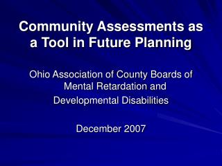Community Assessments as a Tool in Future Planning