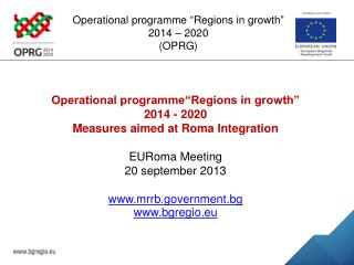 "Operational programme  "" Regions in growth "" 2014 – 2020 (OPRG)"