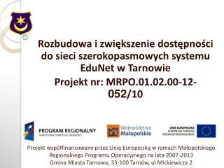 Rozbudowa i zwiększenie dostępności do sieci szerokopasmowych systemu EduNet w Tarnowie