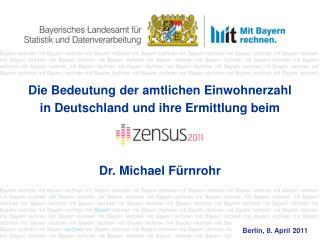 Die Bedeutung der amtlichen Einwohnerzahl  in Deutschland und ihre Ermittlung beim