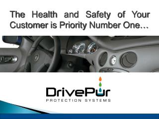 The Health and Safety of Your  Customer is Priority Number One…