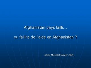 Afghanistan pays failli…  ou faillite de l'aide en Afghanistan ?