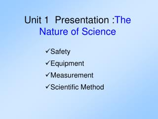 Unit 1  Presentation : The Nature of Science