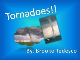 Tornadoes!!