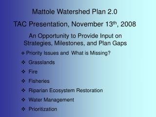Mattole Watershed Plan 2.0  TAC Presentation, November 13 th , 2008