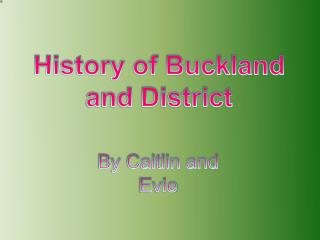 History of Buckland  and District