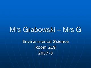 Mrs Grabowski – Mrs G