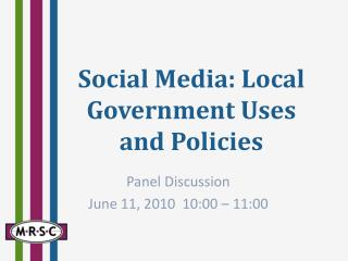Social Media: Local Government Uses and Policies