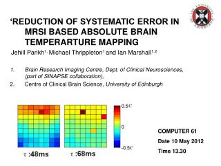 �REDUCTION OF SYSTEMATIC ERROR IN MRSI BASED ABSOLUTE BRAIN TEMPERARTURE MAPPING