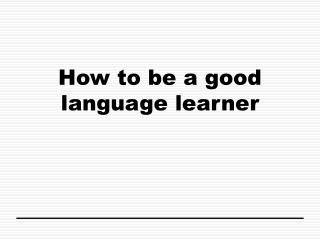 How to be a good language learner