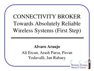 CONNECTIVITY BROKER Towards Absolutely Reliable Wireless Systems (First Step)