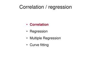 Correlation / regression