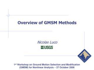 Overview of GMSM Methods  Nicolas Luco