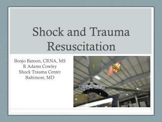 Shock and Trauma Resuscitation