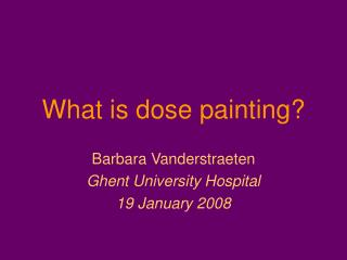 What is dose painting?