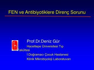 FEN ve Antibiyotiklere Direnç Sorunu
