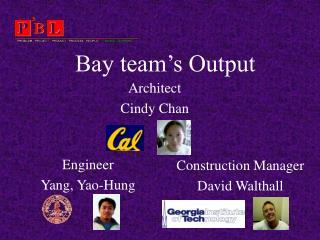 Bay team's Output