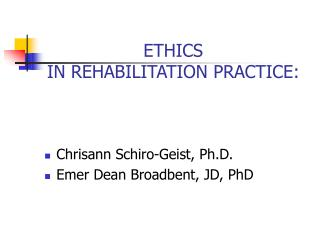 ETHICS  IN REHABILITATION PRACTICE: