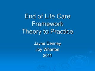 End of Life Care Framework  Theory to Practice